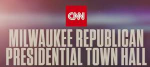 CNN Milwaukee Republican Presidential Town Hall